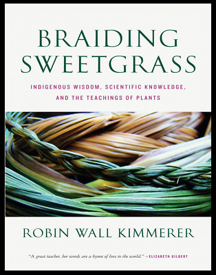 Braiding Sweetgrass: Indigenous Wisdom, Scientific Knowledge and the ... (P.D.F)