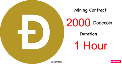 At least 2000 Dogecoins 1 hours Dogecoin DOGE Cryptocurrency mining contract