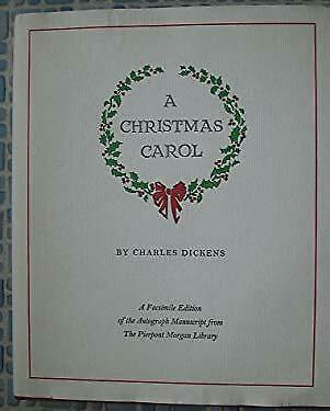 Christmas Carol : A Facsimile Edition of the Autograph Manuscript in the Pierpon