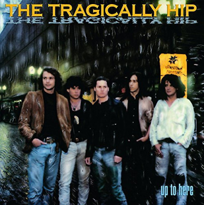 Tragically Hip-Up To Here (1LP) (UK IMPORT) VINYL NEW