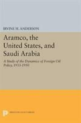 """Aramco, the United States, and Saudi Arabia : A Study of the Dynamics """