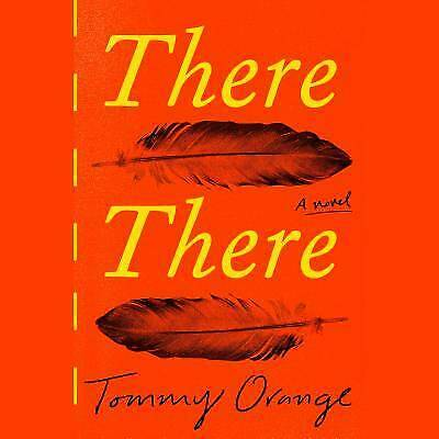There There: A novel by Orange, Tommy