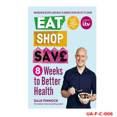 Eat Shop Save: 8 Weeks to Better Health By Dale Pinnock Paperback NEW