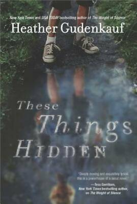 These Things Hidden: A Novel of Suspense by Gudenkauf, Heather