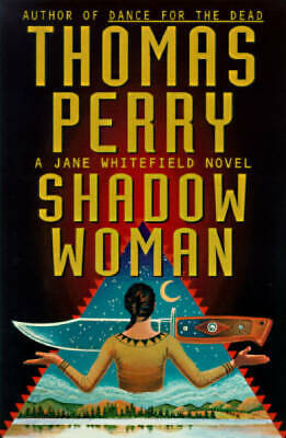 Shadow Woman: A Jane Whitefield Novel by Perry, Thomas