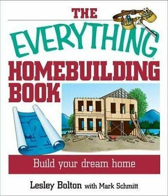 The Everything Homebuilding Book: Build Your Dream Home (Everything: Sports and