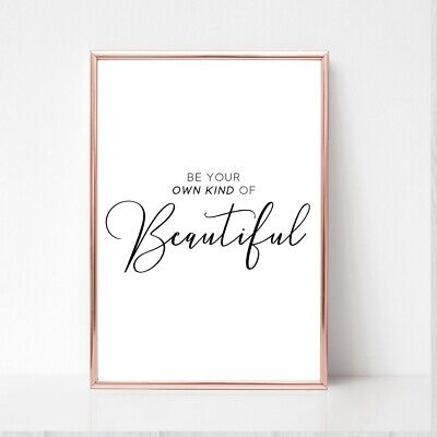 be own kind beautiful print a4  picture UNFRAMED typography wall art