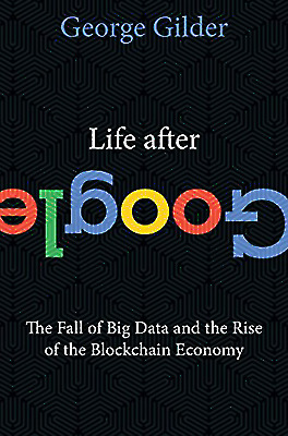Life after Google the fall of big data and the Rise of the blockchain (P.D.F)