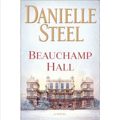 Beauchamp Hall: A Novel by Danielle Steel (2018, PDFs)