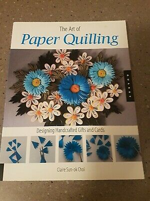 The Art of Paper Quilling Designing Handcrafted Gifts and Cards scrapbooking
