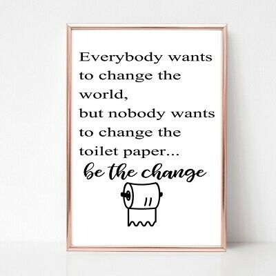 NOBODY WANTS TO CHANGE TOILET ROLL PRINT PICTURE FUNNY BATHROOM QUOTE unframed 2