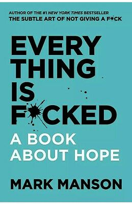Everything Is F*cked: A Book About Hope by Mark Manson - Hard Cover New!