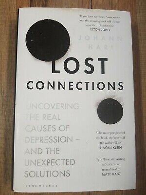 Lost Connections: Why You are Depressed and How To Find Hope  By Johann Hari.