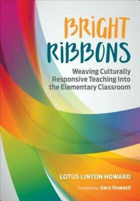 Bright Ribbons: Weaving Culturally Responsive Teaching Into the Elementary Class