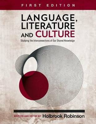 Language, Literature, and Culture: Studying the Interconnections of Our Shared K