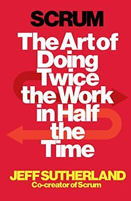 Scrum: The Art of Doing Twice the Work in Half the Time Jeff Sutherland 0 Broche