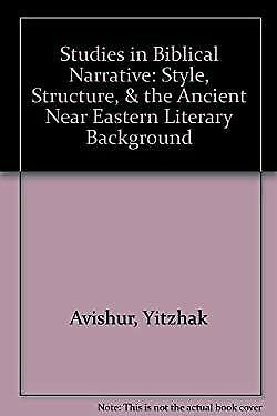 Studies in Biblical Narrative : Style, Structure and the Ancient Near Eastern Li