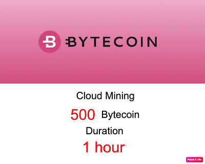 500 Bytecoin 1 hours Bytecoin BCN Cryptocurrency mining contract