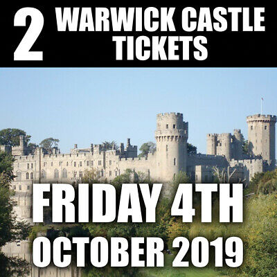 2 x Tickets To Warwick Castle - FRIDAY 4th OCTOBER 2019