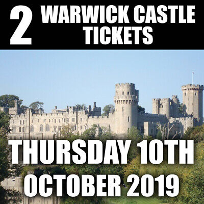 2 x Tickets To Warwick Castle - THURSDAY 10th OCTOBER 2019