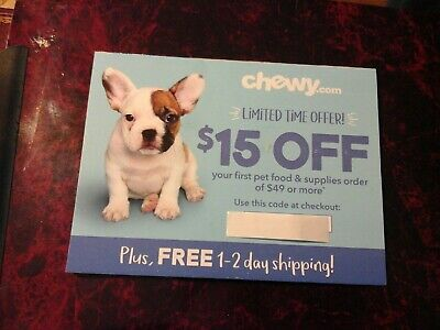 CHEWY.COM ,, SAVE $15.00 OFF YOUR FIRST ORDER OF $ 49.00  ex 11/30/19