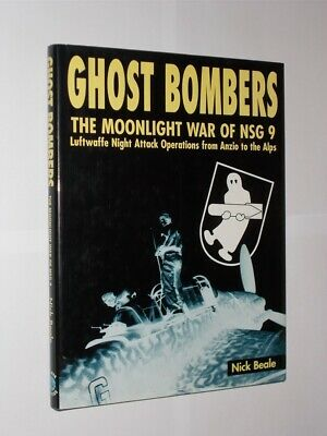 Ghost Bombers The Moonlight War Of The NSG 9. Nick Beale HB/DJ 2001. Luftwaffe.