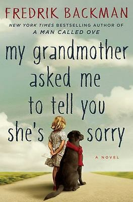 My Grandmother Asked Me to Tell You She's Sorry by Fredrik Backman-ExLibrary