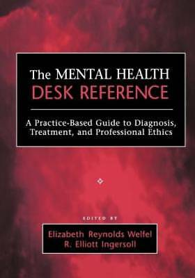 The Mental Health Desk Reference: A Practice-Based Guide to Diagnosis, Treatment