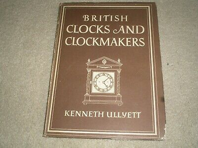 Britain In Pictures - British Clocks And Clockmakers By Kenneth Ullyett