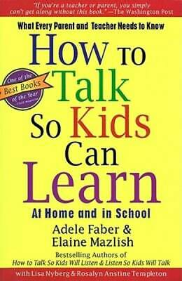 How To Talk So Kids Can Learn by Faber, Adele; Mazlish, Elaine