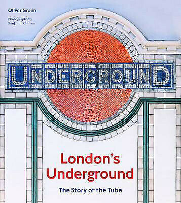 London's Underground: The Story of the Tube | Oliver Green