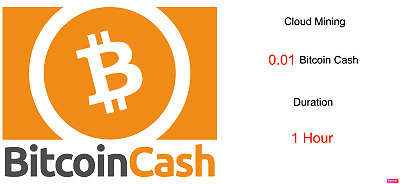 0.01 Bitcoin Cash 1 hours Bitcoin Cash BCH Cryptocurrency mining contract