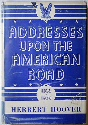 Herbert Hoover signed book Addresses Upon The American Road first edition