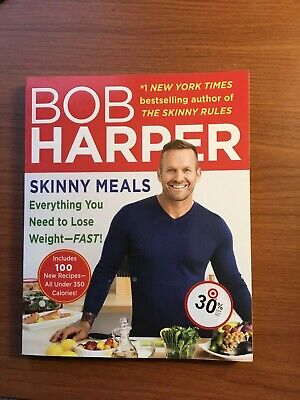 Skinny Meals : Everything You Need to Lose Weight-Fast! by Bob Harper (2014,...