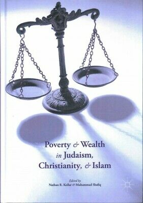 Poverty and Wealth in Judaism, Christianity, and Islam, Hardcover by Kollar, ...