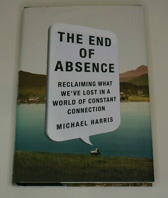 The End of Absence (Hardcover, 2014)