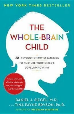 NEW The Whole-Brain Child By Daniel J Siegel Paperback Free Shipping