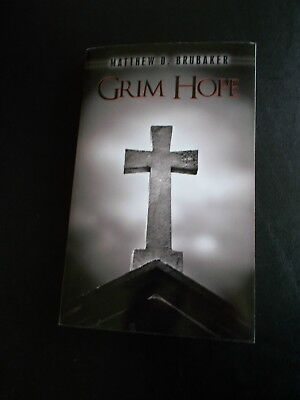 Grim Hope by Matthew D. Brubaker (2009, Paperback)