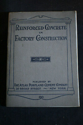 1907 Reinforced Concrete in Factory Construction -ATLAS Portland Cement Company