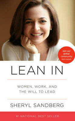 Lean In: Women, Work, and the Will to Lead by Sandberg, Sheryl