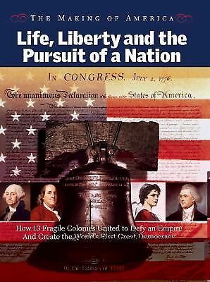 Time: The Making of America: Life, Liberty and the Pursuit of a Nation Editors