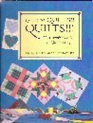 Quilts! Quilts! Quilts!: The Complete Guide to Quiltmaking
