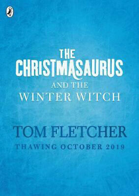 The Christmasaurus and the Winter Witch | Tom Fletcher