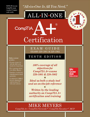 CompTIA A+ Certification All in One Exam Guide 10 Edition 220-1001 & 220-1002