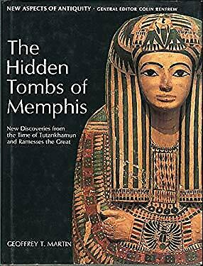 Hidden Tombs of Memphis : New Discoveries from the Time of Tutankhamun and Rames