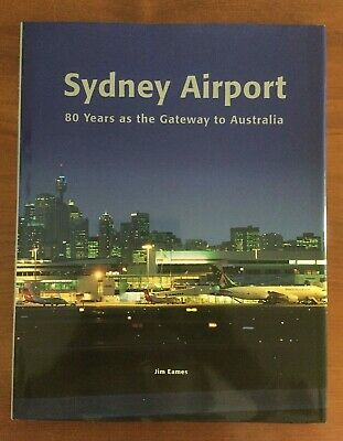 Sydney Airport: 80 Years as the Gateway to Australia Jim Eames Published 2000