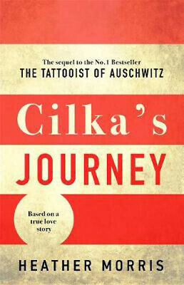 Cilka's Journey: The sequel to The Tattooist of Auschwitz | Heather Morris