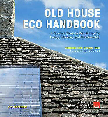 Old House Eco Handbook: A Practical Guide to Retrofitting for Energy Efficiency