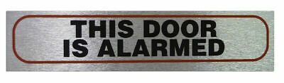Weatherproof Info Signs 'This Door Is Alarmed' Neat Durable Door/Wall Notice