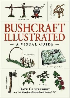 NEW Bushcraft Illustrated By Dave Canterbury Hardcover Free Shipping